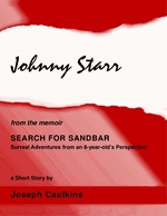 Johnny Starr ~ from the memoir SEARCH FOR SANDBAR