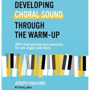 Developing Choral Sound Through the Warm-up
